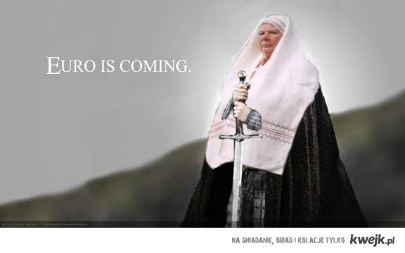 Euro is coming.