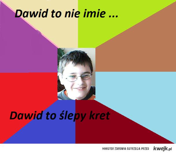 Dawid to nie imie ...