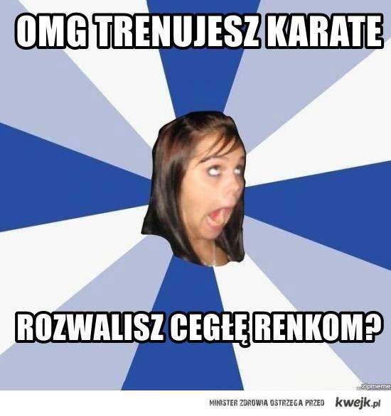 Trenuję karate i każda głupia laska mnie o to pyta