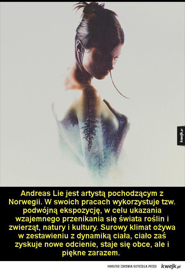 Krajobrazy ciała - Andreas Lie jest artystą pochodzącym z Norwegii. W swoich pracach wykorzystuje tzw. podwójną ekspozycję, w celu ukazania wzajemnego przenikania się świata roślin i zwierząt, natury i kultury. Surowy klimat ożywa w zestawieniu z dynamiką ciała, ciało zaś zy