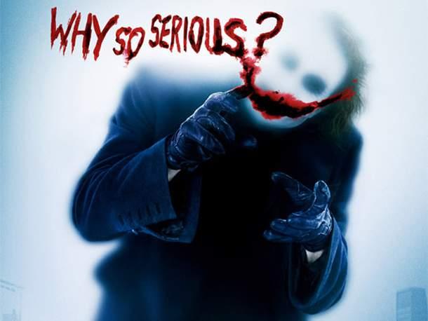 why so serious Joker?