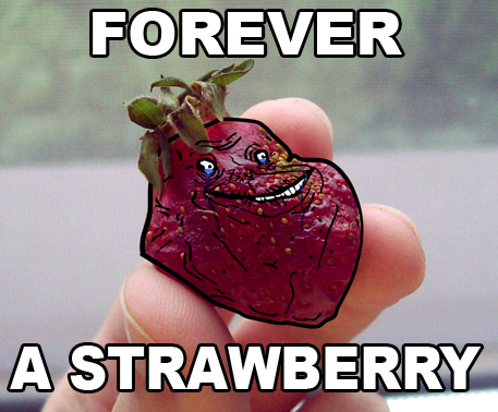 Forever a strawberry
