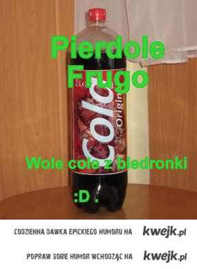 Pierdole Frugo .