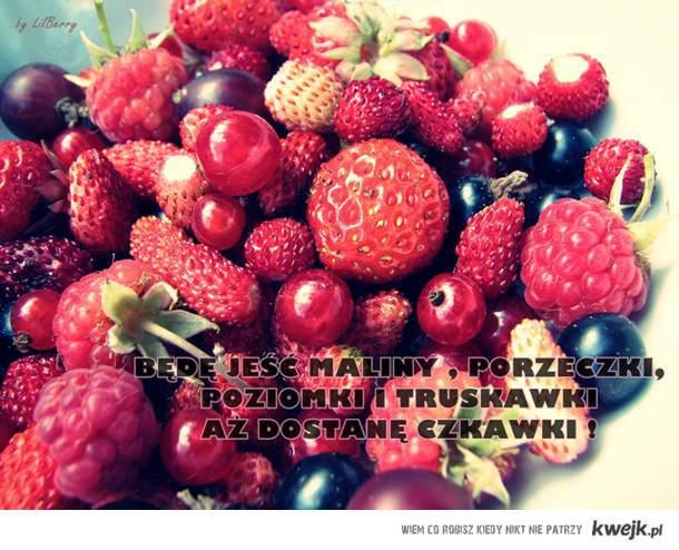 Jeść działkowe owoce do oporu :)
