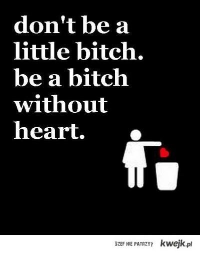 don't be a little bitch