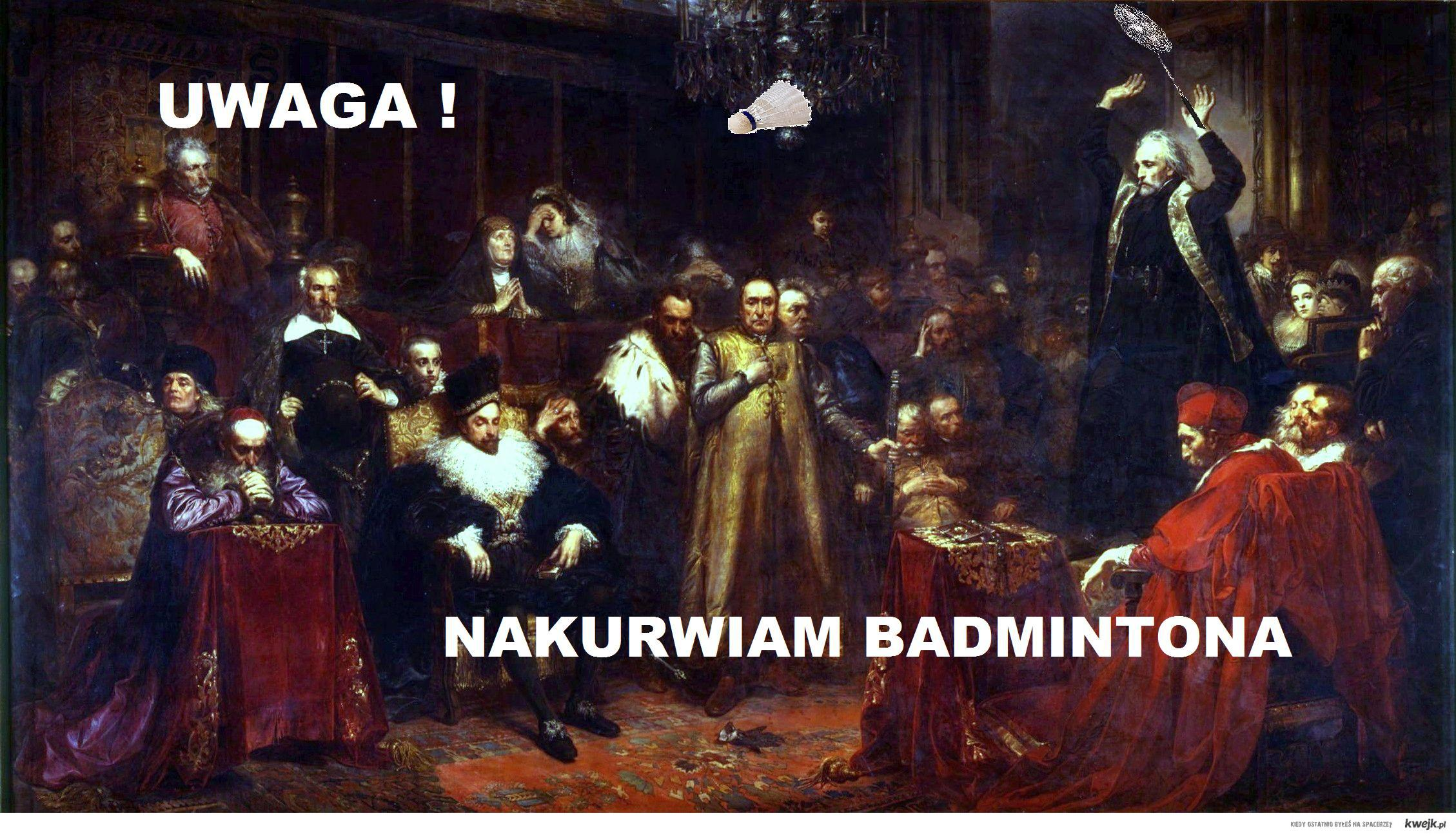 nakurwiam badmintona