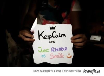 keep calm and smile :)