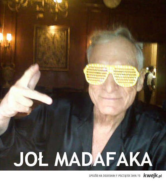 JOŁ MADAFAKA