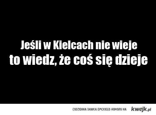 Jeśli w Kielcach nie wieje to wiedz, że coś się dzieje