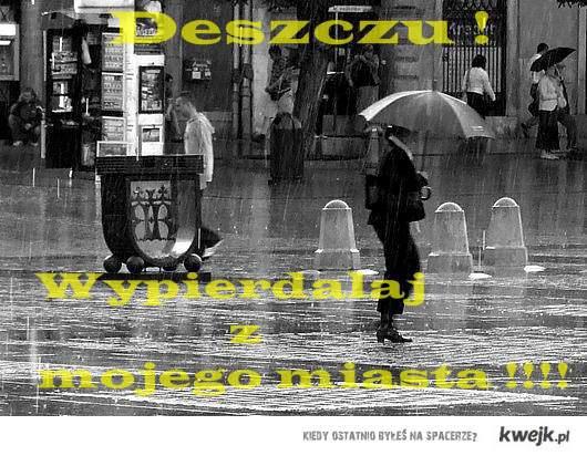 Deszczu !