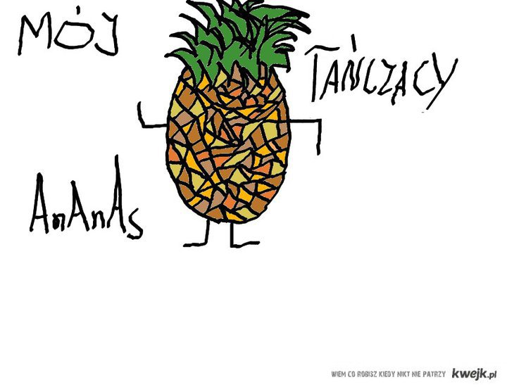 Mój tańczący Ananas