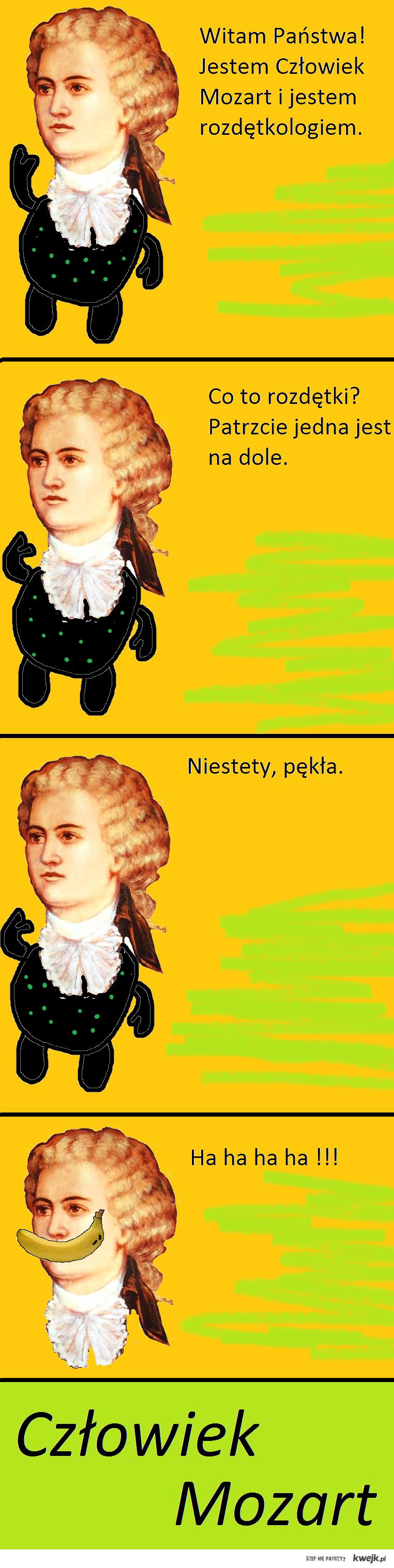 Człowiek Mozart - rozdętkologia