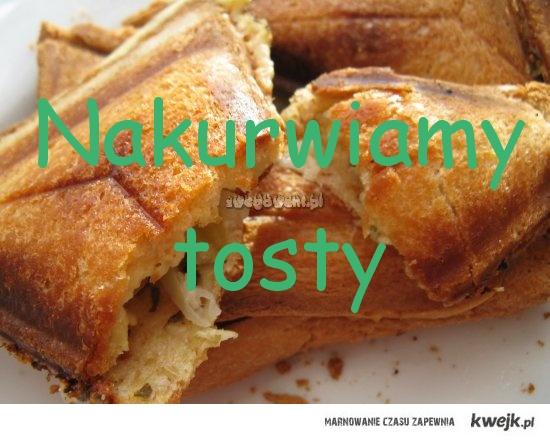 Nakurwiamy tosty!