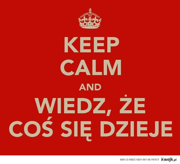 Keep calm and wiedz