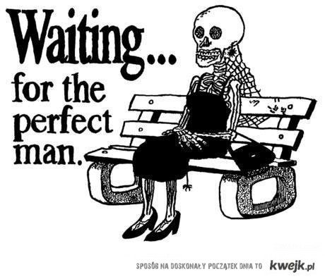 waiting forthe perfect man