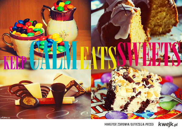 Keep Calm and Eats Sweets