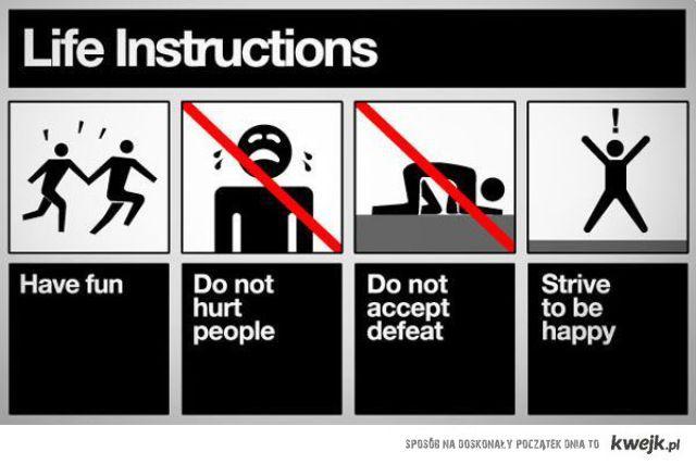 Life Instrucions