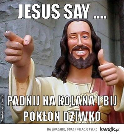 Jesus Say