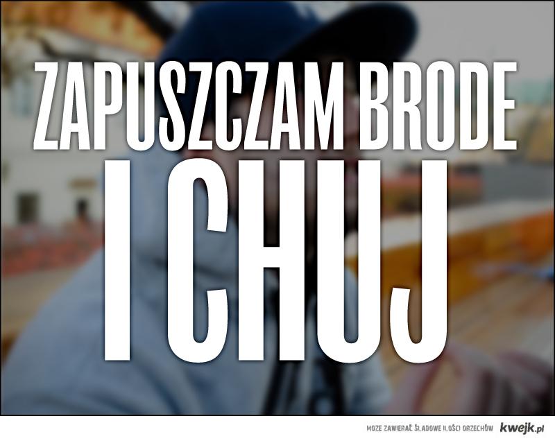 Zapuszczam Brodę - I CHUJ