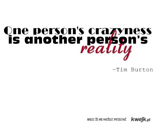 crazyness