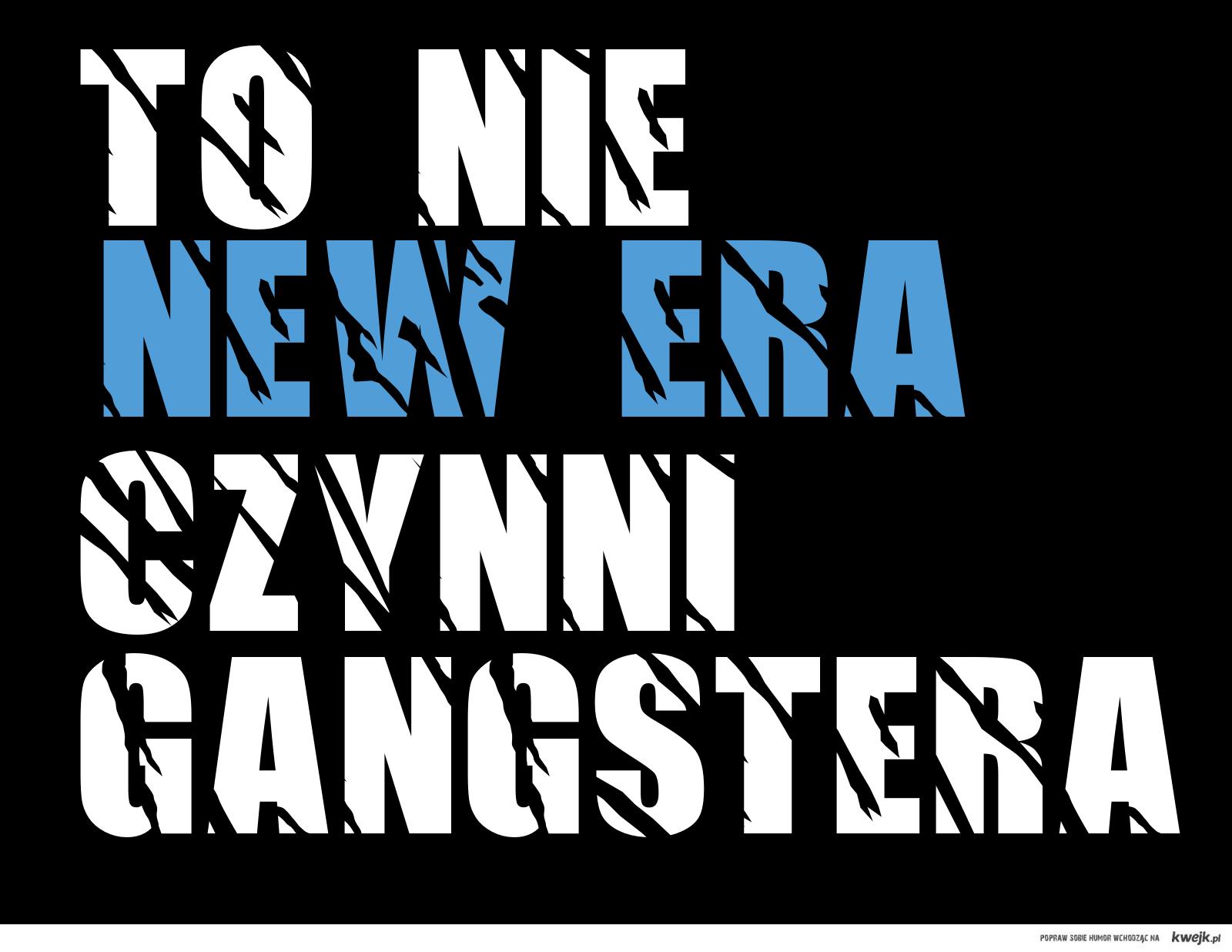 To Nie NEWERA czynni gangstera.