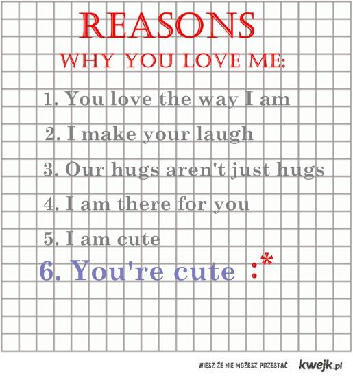 reasons why u love me