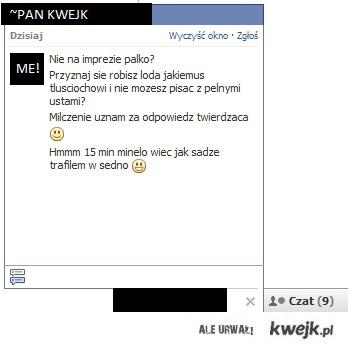 Pan Kwejk i jego upodobania :]