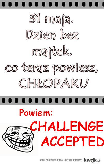Challenge accepted dziewczyno
