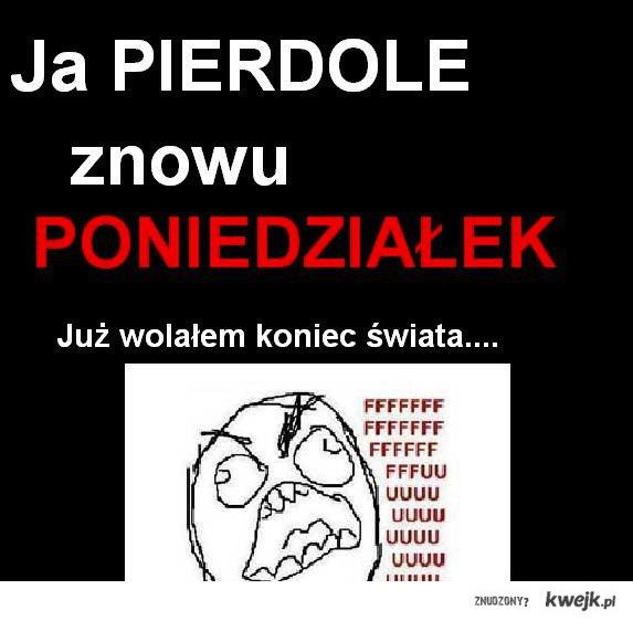 Znow pon :(
