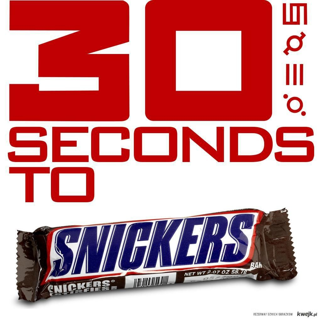 30 seconds to snickers