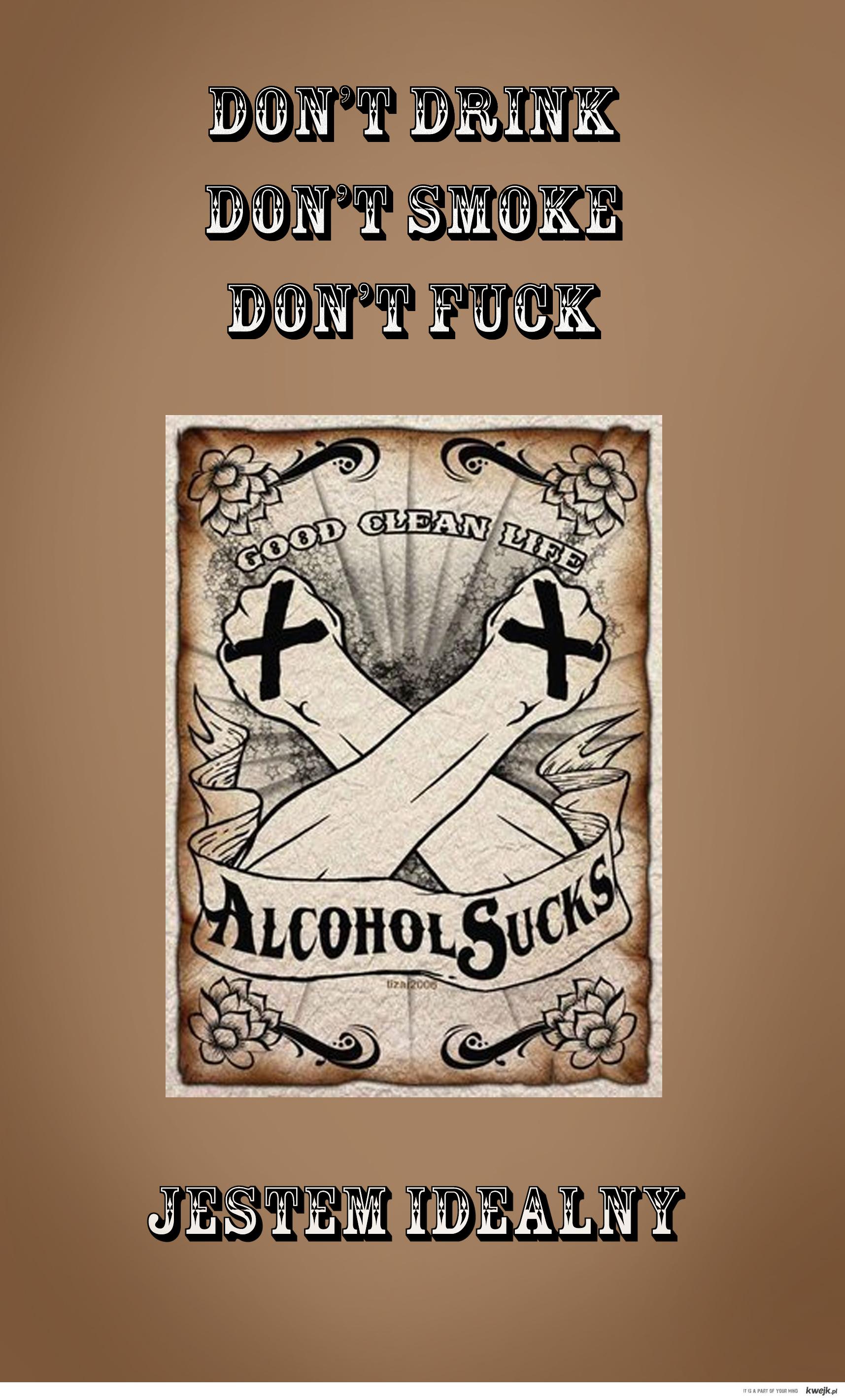 sxe, don't drink, don't smoke, don't fuck