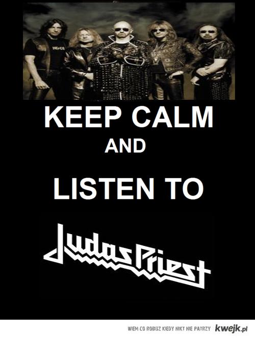 Keep calm and listen JUDAS PRIEST