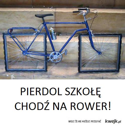 Pi*rdol szkołę chodź na rower