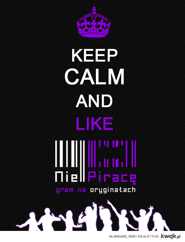 Keep Calm and like Nie piracę