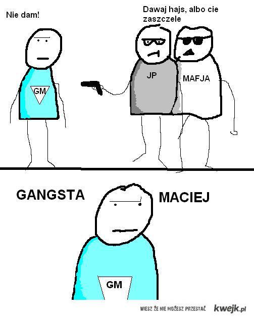 Gangsta maciek