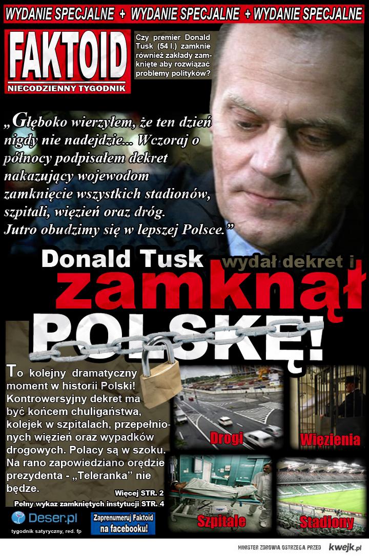 Tusk zamknął polskę