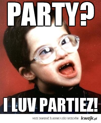 I LUV PARTIEZ!