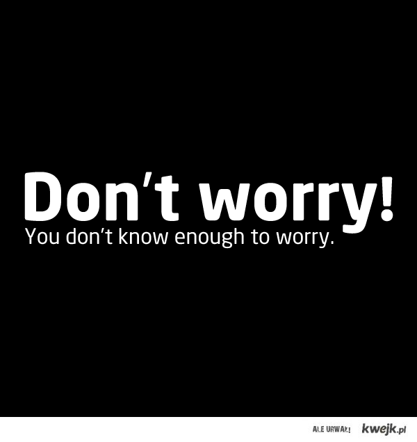 Don't worry!