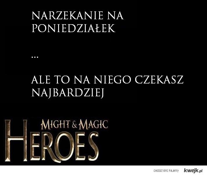 Poniedziałek gracza Heroes