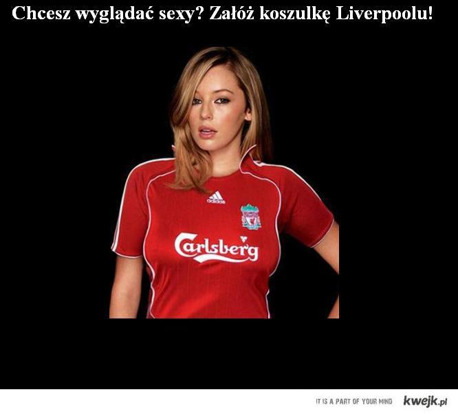 Chcesz wyglądać sexy? Załóż koszulkę Liverpoolu!