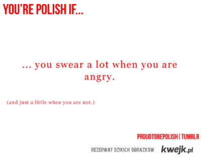 You are polish if..
