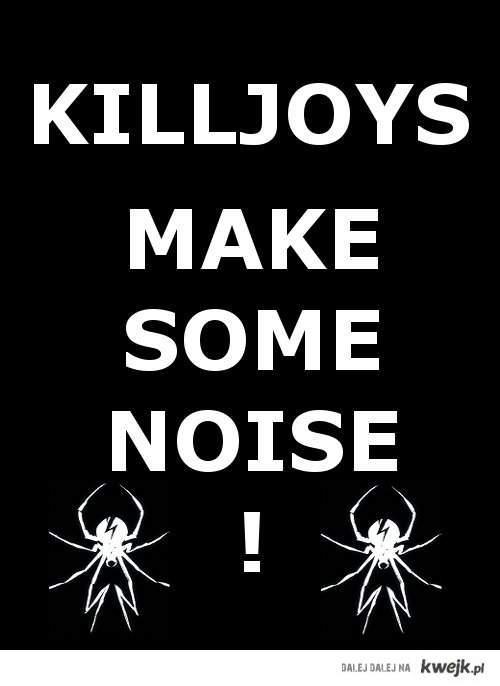 killjoys!