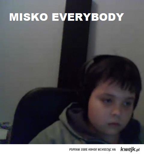 MISKO EVERYBODY