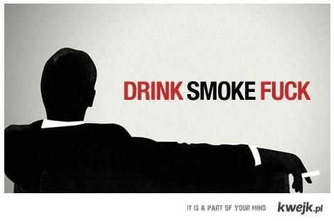 drinksmokefuck