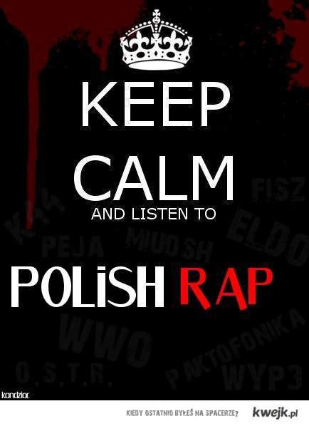 Keep Calm and listen to Polish rap