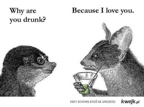 Why u drunk?