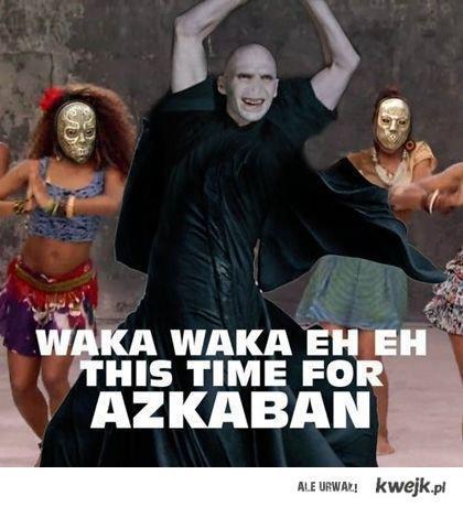 Waka Waka, this time for the Azkaban