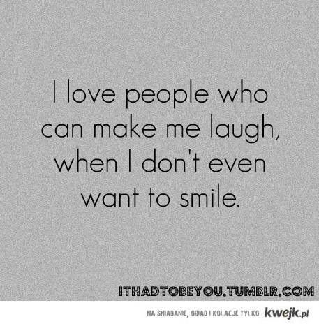 Love people who make me smile