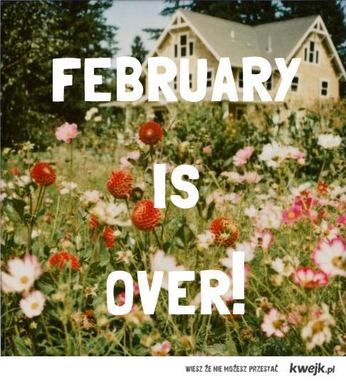 February is over!