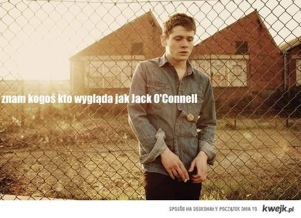 znam kogoś kto wygląda jak Jack O'Connell